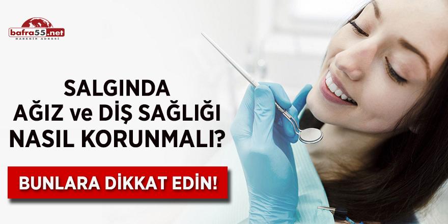 Salgında ağız ve diş sağlığı nasıl korunmalı?
