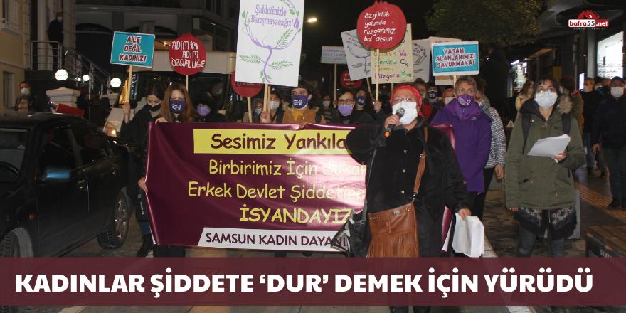 Samsun'da kadınlar şiddete 'dur' demek için yürüdü