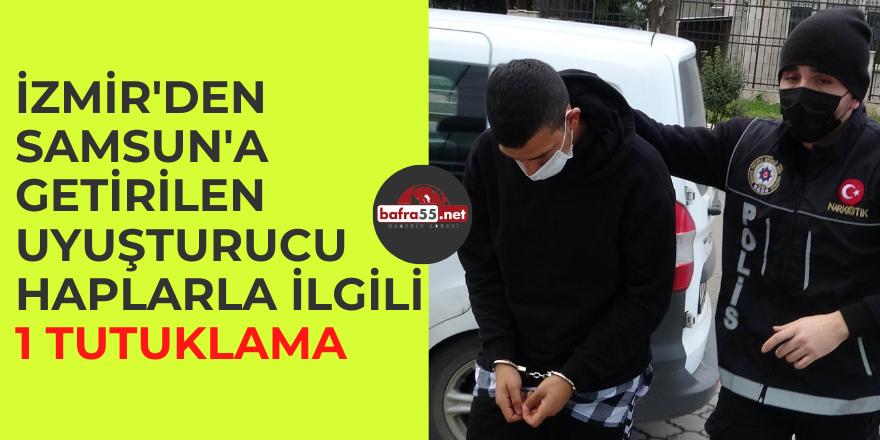 İzmir'den Samsun'a getirilen uyuşturucu haplarla ilgili 1 tutuklama