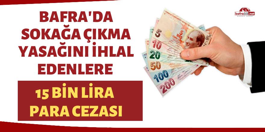Sokağa çıkma yasağını ihlal edenlere 15 bin lira para cezası