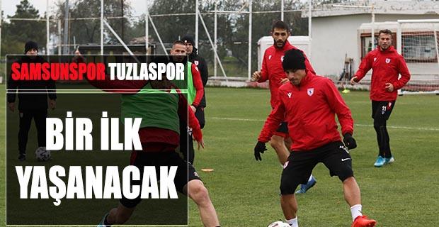 Samsunspor ile Tuzlaspor maçında bir ilk yaşanacak