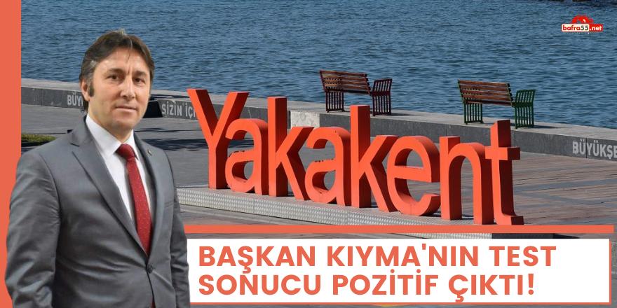 BAŞKAN KIYMA'NIN TEST SONUCU POZİTİF ÇIKTI!