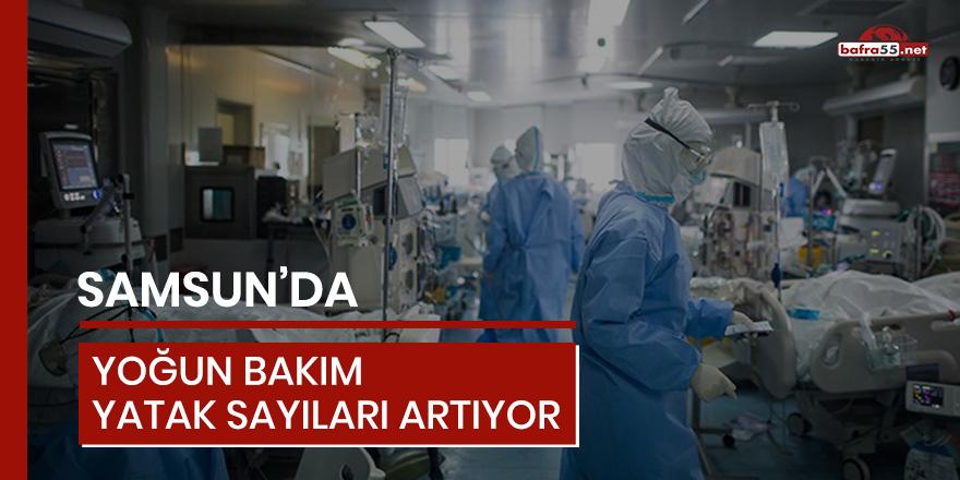 Samsun'da yoğun bakım yatak sayıları artıyor