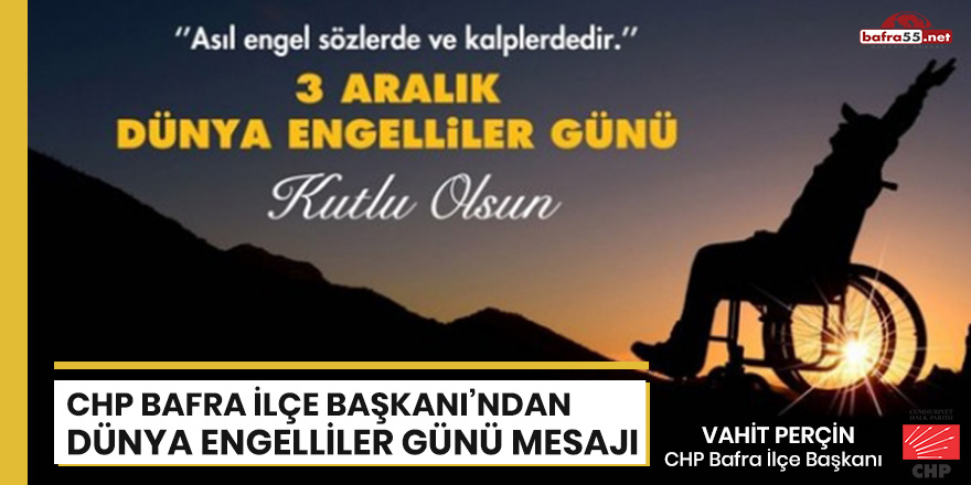 CHP Bafra İlçe Başkanı'ndan Dünya Engelliler Günü Mesajı