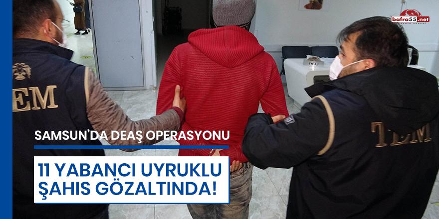 Samsun'da DEAŞ Operasyonu 11 Gözaltı