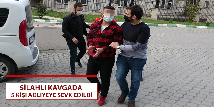Samsun'daki silahlı kavgada 5 kişi adliyeye sevk edildi