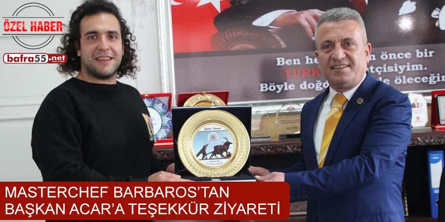 MasterChef Barbaros'tan Başkan Acar'a teşekkür ziyareti