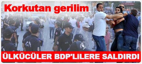 Ülkücü gençler BDP'ye saldırdı