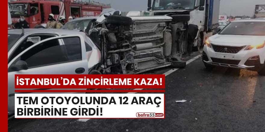 İstanbul TEM otoyolunda zincirleme kaza!