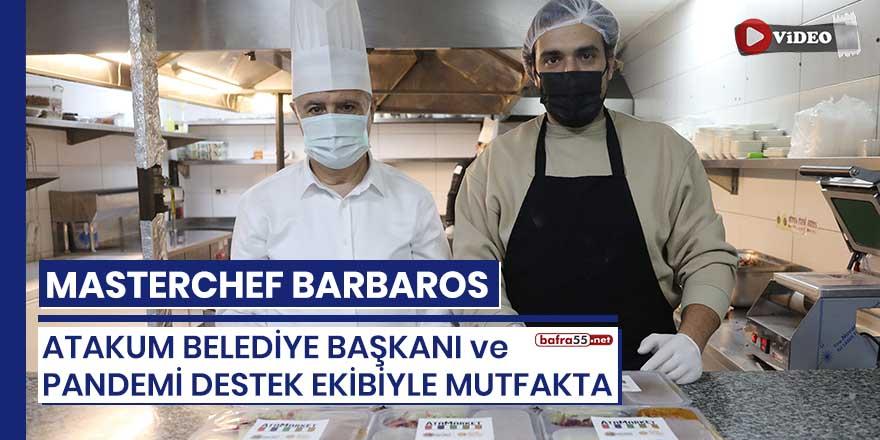 MasterChef Barbaros Atakum'da Pandemi Destek Ekibiyle mutfakta