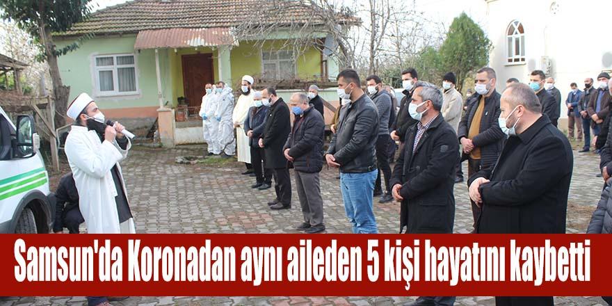 Samsun'da Koronadan aynı aileden 5 kişi hayatını kaybetti