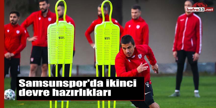 Samsunspor'da ikinci devre hazırlıkları