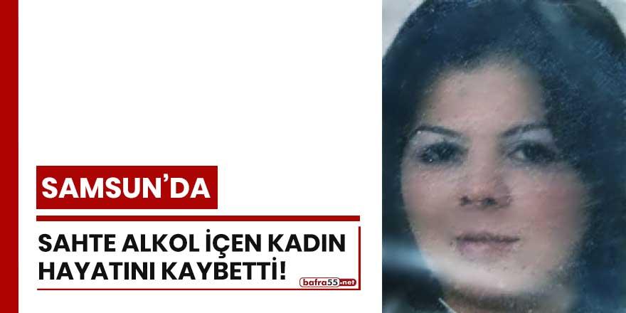 Samsun'da sahte alkol içen kadın hayatını kaybetti