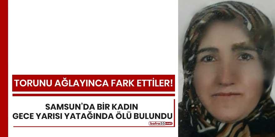Samsun'da bir kadın yatağında gece yarısı yatağında ölü bulundu