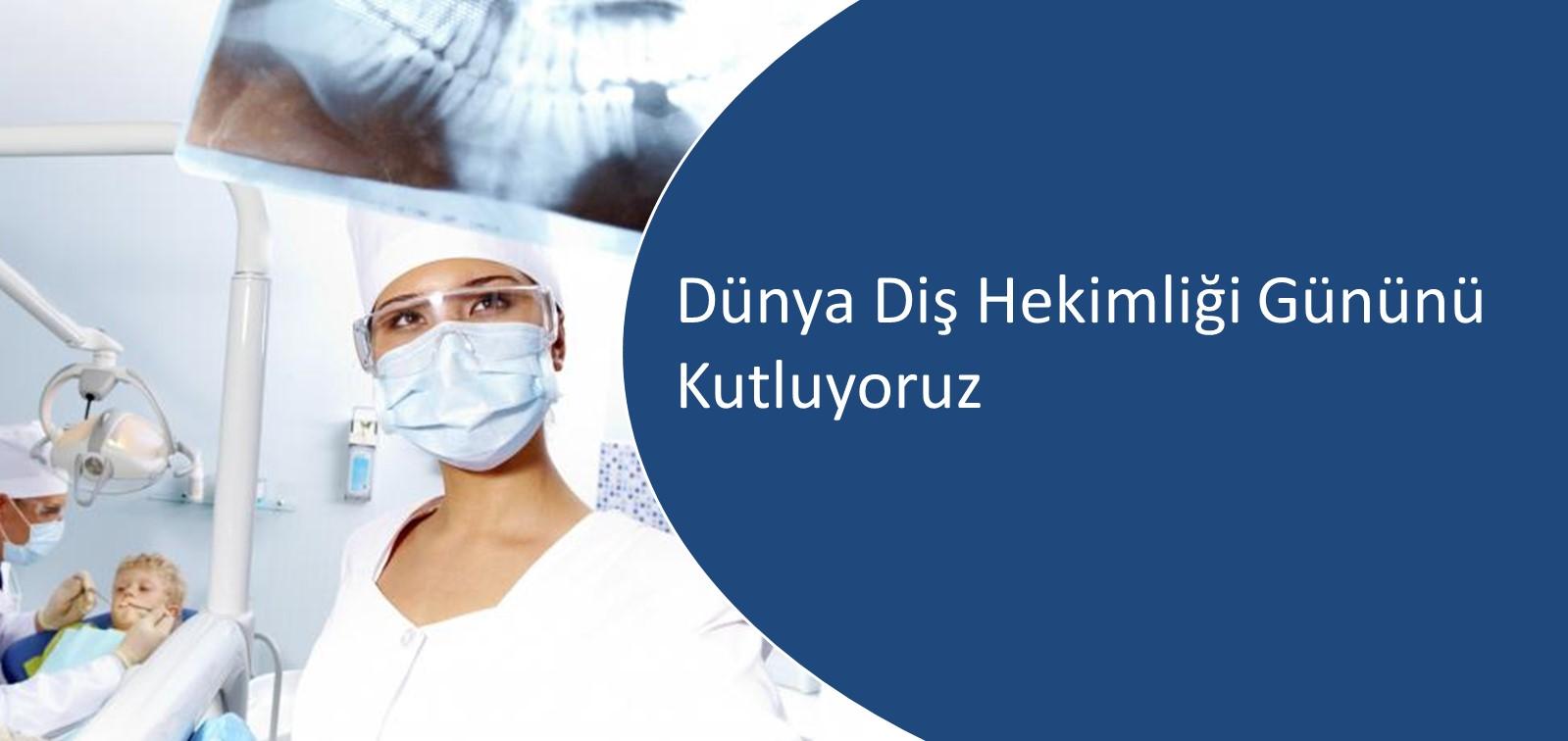 Diş Sağlığı Haftası ve 22 Kasım Dünya Diş Hekimleri Günü