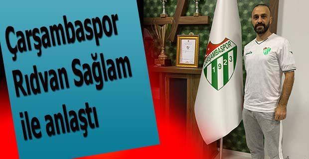 Çarşambaspor Rıdvan Sağlam ile anlaştı