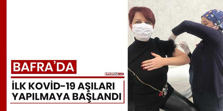 Bafra'da ilk Kovid-19 aşıları yapılmaya başlandı