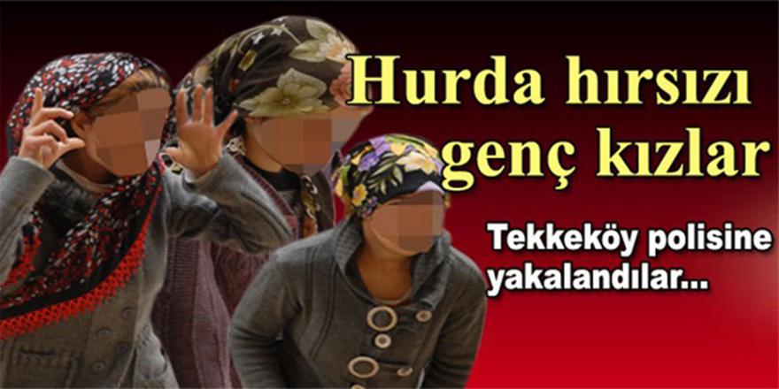 HURDA TOPLAYAN 3 GENÇ KIZ HIRSIZLIK SUÇUNDAN GÖZALTINA ALINDI