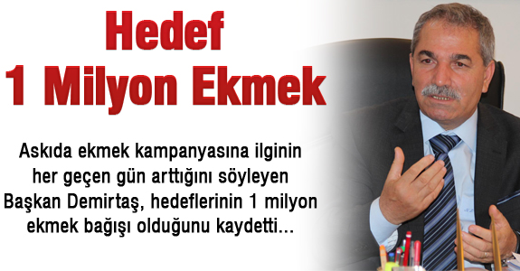 HEDEF 1 MİLYON EKMEK