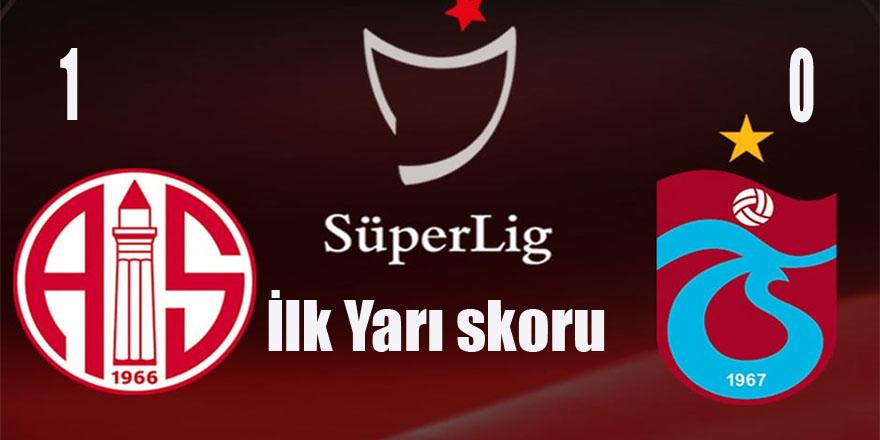Antalyaspor:1 Trabzonspor:0 İlk Yarı
