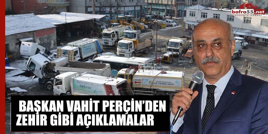 Başkan Vahit Perçin'den zehir gibi açıklamalar