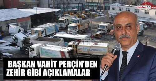 CHP Bafra İlçe Başkanı Vahit Perçin'den zehir gibi açıklamalar