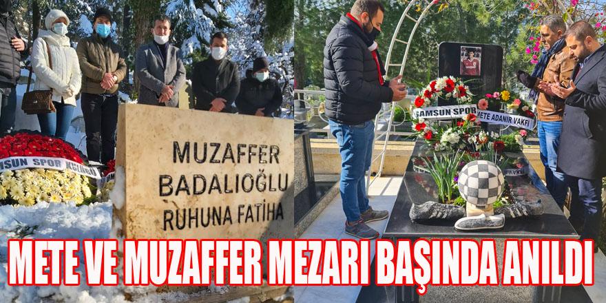 METE VE MUZAFFER MEZARI BAŞINDA ANILDI