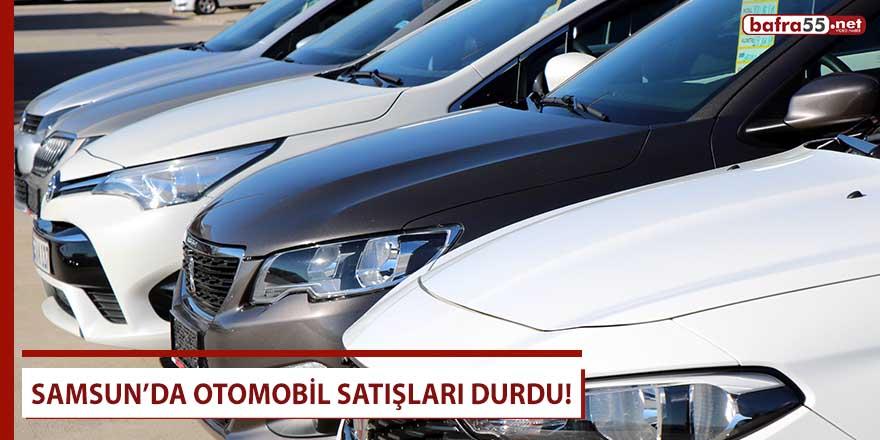 Samsun'da otomobil satışları durdu!