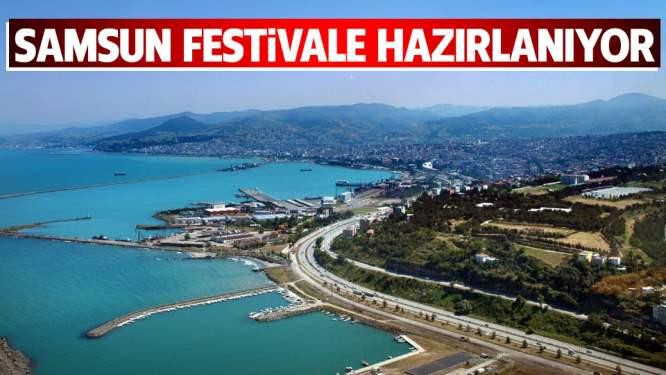 SAMSUN, FESTİVALE HAZIRLANIYOR