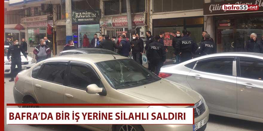 Bafra'da bir iş yerine gün ortasında silahlı saldırı!