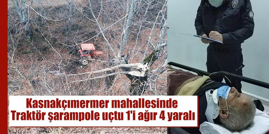 Kasnakçımermer mahallesinde Traktör şarampole uçtu 1'i ağır  4 yaralı