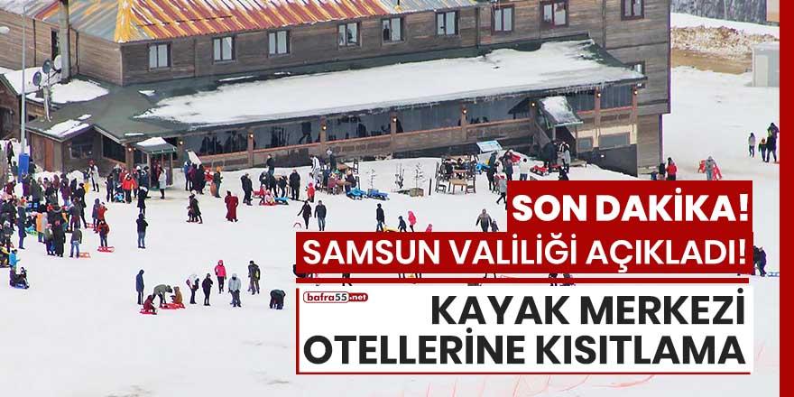 Samsun'da kayak merkezi otellerine kısıtlama!