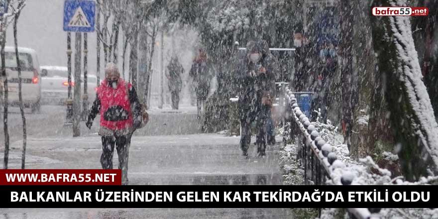 Balkanlar üzerinden gelen kar Tekirdağ'da etkili oldu
