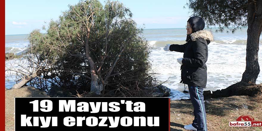 19 Mayıs'ta kıyı erozyonu