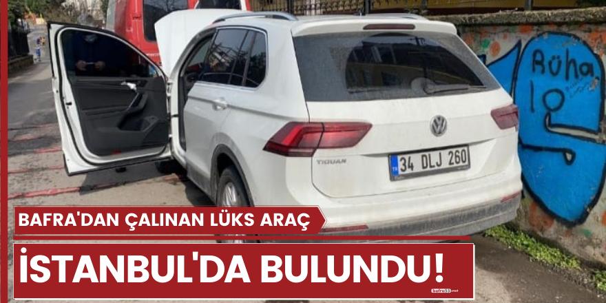 Bafra'dan çalınan lüks araç İstanbul'da bulundu!