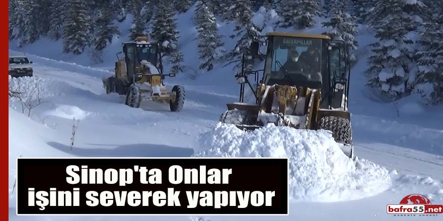 Sinop'ta Onlar işini severek yapıyor