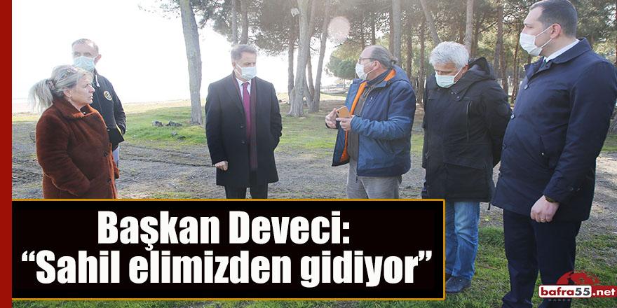 """Başkan Cemil Deveci: """"Sahil elimizden gidiyor"""""""