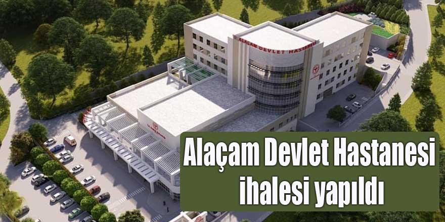 Alaçam Devlet Hastanesi ihalesi yapıldı
