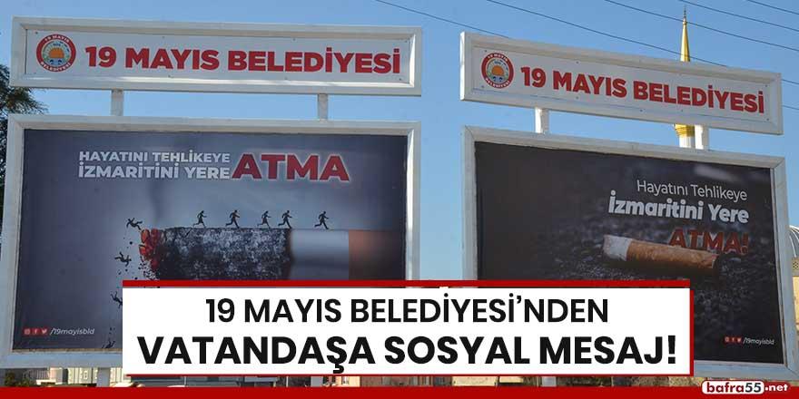 19 Mayıs Belediyesi'nden vatandaşa sosyal mesaj!