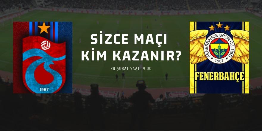 Trabzonspor-Fenerbahçe maçını kim kazanır?