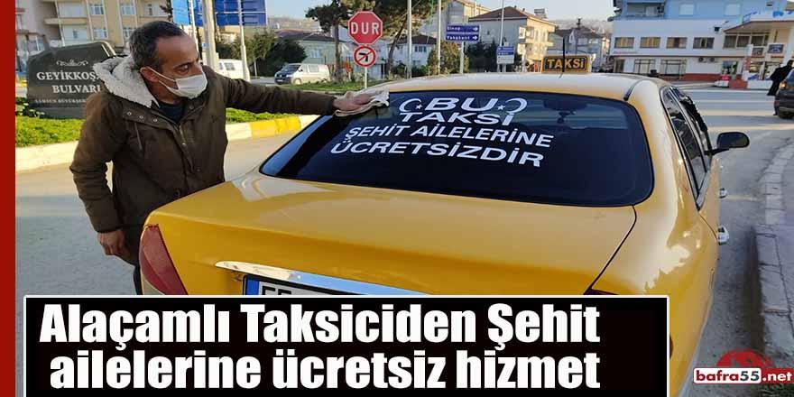 Alaçamlı Taksiciden Şehit ailelerine ücretsiz hizmet
