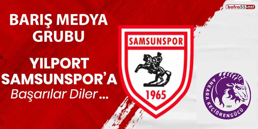 Yılport Samsunspor'a Keçiörengücü ile mücadelesinde başarılar dileriz