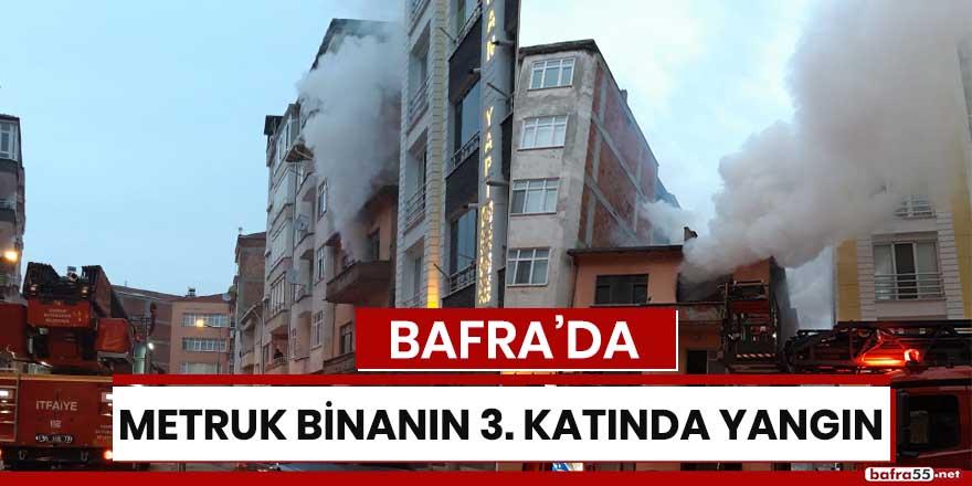 Bafra'da metruk binanın 3. katında yangın!