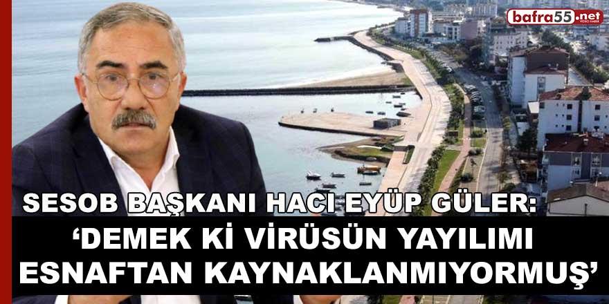 SESOB Başkanı Güler: ''1 Yıldır Esnaf Kapalı ve Virüs Hala Artıyor!''
