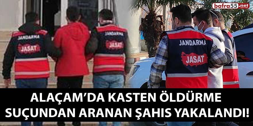 Alaçam'da kasten adam öldürme suçundan arana şahıs yakalandı!