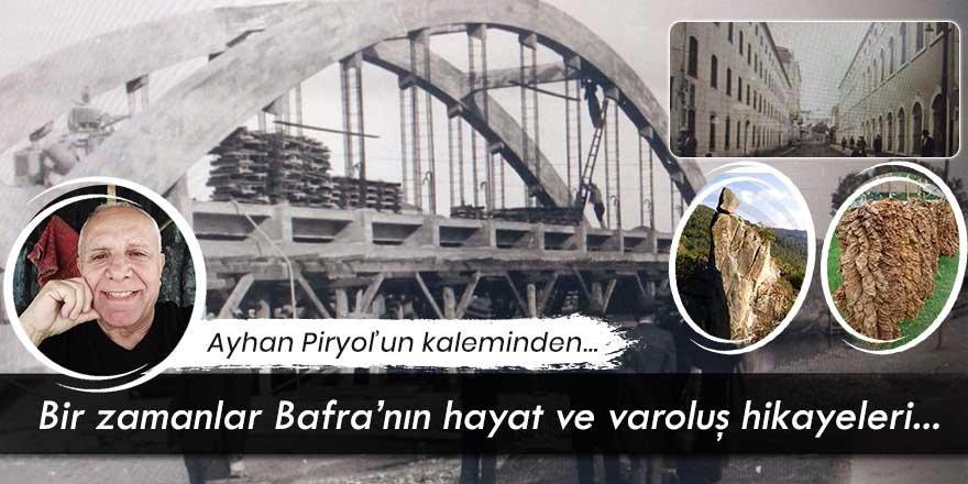 """Ayhan Piryol'un kaleminden; """"Bir zamanlar Bafra'nın hayat ve varoluş hikayeleri..."""""""
