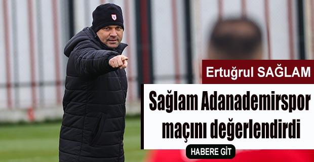 Sağlam Adanademirspor maçını değerlendirdi