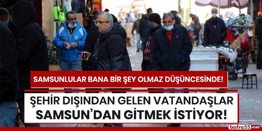 Şehir dışından gelen vatandaşlar Samsun'dan gitmek istiyor!