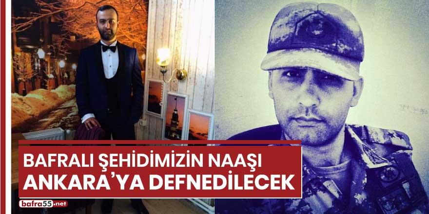 Bafralı şehidimizin naaşı Ankara'ya defnedilecek
