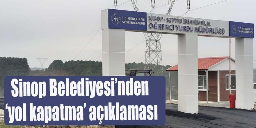 Sinop Belediyesi'nden 'yol kapatma' açıklaması